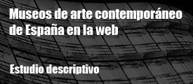 Estudio: Museos de arte contemporáneo de España en la Web