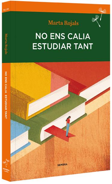 """""""No ens calia ajudar tant"""" és el tercer llibre de Marta Rojals."""